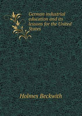 German Industrial Education and Its Lessons for the United States (Paperback)