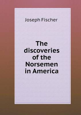 The Discoveries of the Norsemen in America (Paperback)