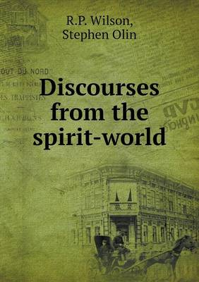 Discourses from the Spirit-World (Paperback)