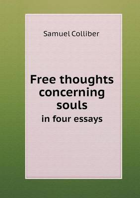 Free Thoughts Concerning Souls in Four Essays (Paperback)