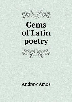 Gems of Latin Poetry (Paperback)