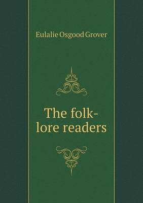 The Folk-Lore Readers (Paperback)