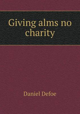 Giving Alms No Charity (Paperback)