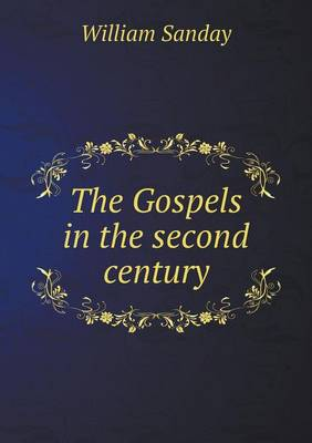 The Gospels in the Second Century (Paperback)