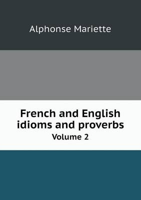 French and English Idioms and Proverbs Volume 2 (Paperback)