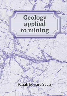 Geology Applied to Mining (Paperback)