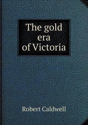 The Gold Era of Victoria (Paperback)