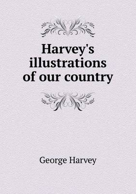 Harvey's Illustrations of Our Country (Paperback)