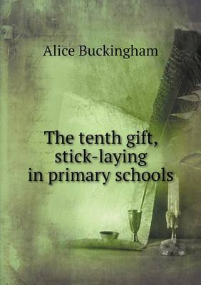 The Tenth Gift, Stick-Laying in Primary Schools (Paperback)