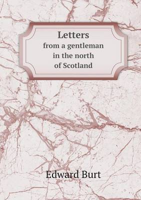 Letters from a Gentleman in the North of Scotland (Paperback)