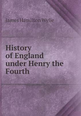 History of England Under Henry the Fourth (Paperback)