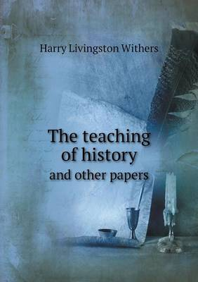 The Teaching of History and Other Papers (Paperback)