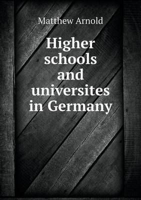 Higher Schools and Universites in Germany (Paperback)