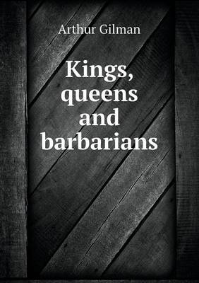 Kings, Queens and Barbarians (Paperback)