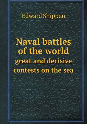 Naval Battles of the World Great and Decisive Contests on the Sea (Paperback)