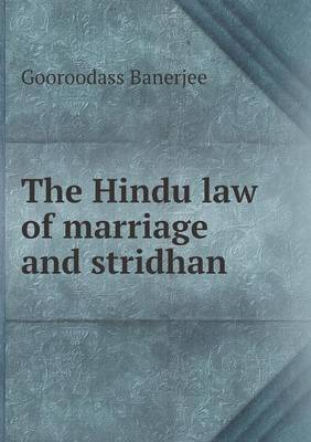 The Hindu Law of Marriage and Stridhan (Paperback)