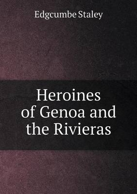Heroines of Genoa and the Rivieras (Paperback)