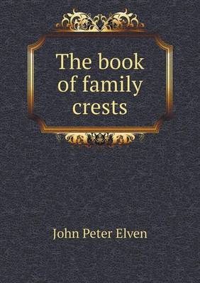 The Book of Family Crests (Paperback)