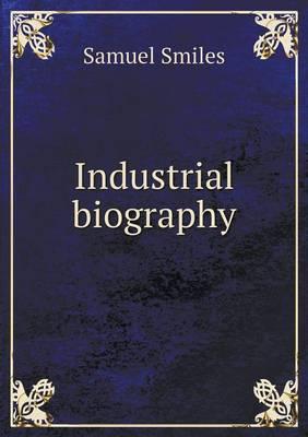 Industrial Biography (Paperback)
