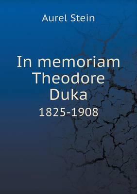 In Memoriam Theodore Duka 1825-1908 (Paperback)