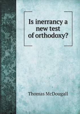 Is Inerrancy a New Test of Orthodoxy? (Paperback)
