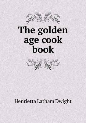 The Golden Age Cook Book (Paperback)