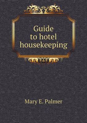 Guide to Hotel Housekeeping (Paperback)