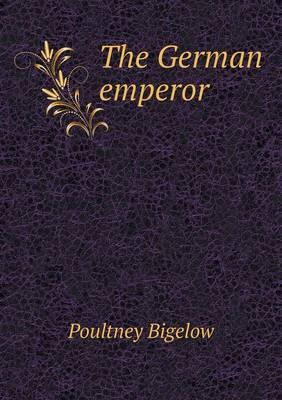 The German Emperor (Paperback)