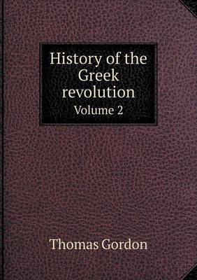 History of the Greek Revolution Volume 2 (Paperback)