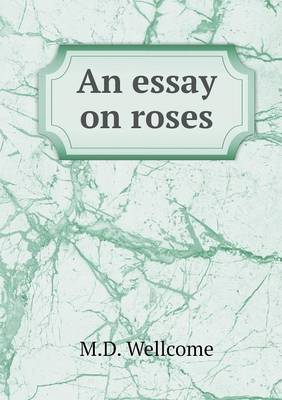 An Essay on Roses (Paperback)