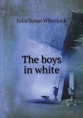 The Boys in White (Paperback)