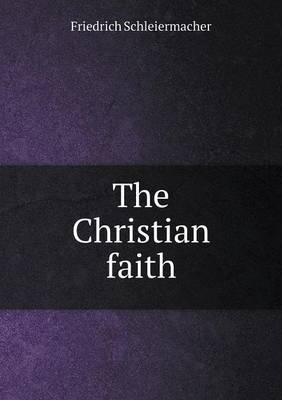 The Christian Faith (Paperback)