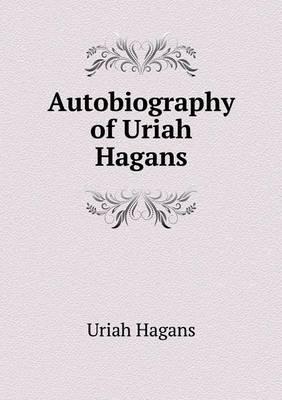 Autobiography of Uriah Hagans (Paperback)