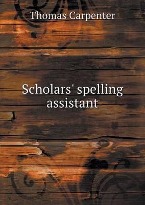 Scholars' Spelling Assistant (Paperback)