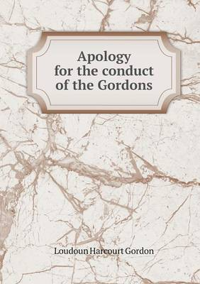 Apology for the Conduct of the Gordons (Paperback)