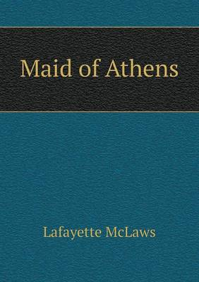 Maid of Athens (Paperback)