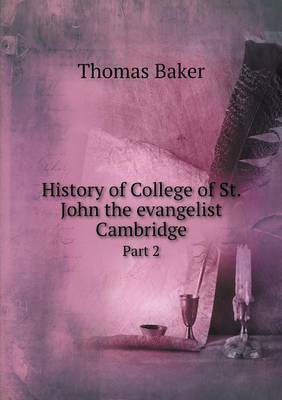 History of College of St. John the Evangelist Cambridge Part 2 (Paperback)