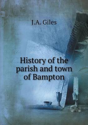 History of the Parish and Town of Bampton (Paperback)