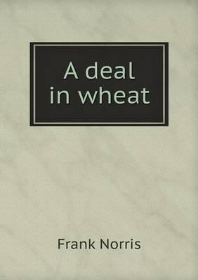 A Deal in Wheat (Paperback)