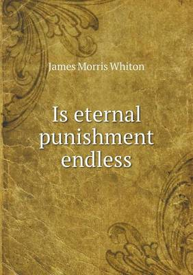Is Eternal Punishment Endless (Paperback)