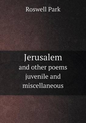 Jerusalem and Other Poems Juvenile and Miscellaneous (Paperback)