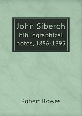 John Siberch Bibliographical Notes, 1886-1895 (Paperback)
