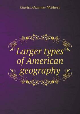 Larger Types of American Geography (Paperback)