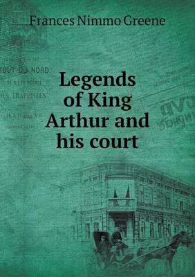 Legends of King Arthur and His Court (Paperback)