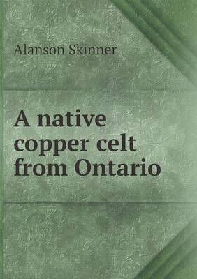 A Native Copper Celt from Ontario (Paperback)