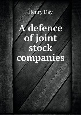 A Defence of Joint Stock Companies (Paperback)