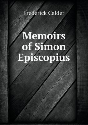 Memoirs of Simon Episcopius (Paperback)