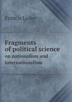 Fragments of Political Science on Nationalism and Internationalism (Paperback)