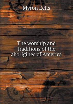The Worship and Traditions of the Aborigines of America (Paperback)