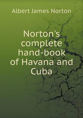 Norton's Complete Hand-Book of Havana and Cuba (Paperback)